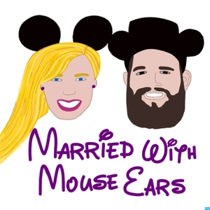 Married with Mouse Ears: A Disney World Podcast by Disney