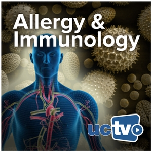 Allergy and Immunology (Video) by UCTV