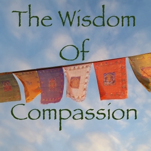 The Wisdom of Compassion: Exploring The Values of Buddhism Through Timeless Meditation Techniques by White Conch Dharma Center: An International Mahayana Buddhist Organization