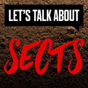 Let's Talk About Sects by Sarah Steel