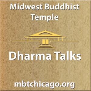 Midwest Buddhist Temple Dharma Talks Podcast by The Midwest Buddhist Temple - Chicago