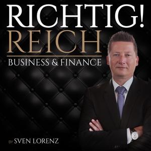 Richtig! Reich - DER Business & Finance Podcast mit Sven Lorenz by Sven Lorenz - Erfolgreiche Unternehmer sprechen über finanziellen Erfolg, das richtige Mindset und große Ziele. Inspiriert von Warren Buffet, Charlie Munger, Nicolas Darvas, Steve Jobs, Raoul Plickat, T. Harv Ecker, Tony Robbins