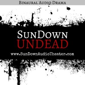 SunDown UNDEAD by SunDown Audio Theater