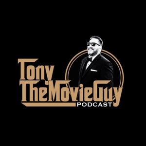 Tony the Movie Guy Podcast by Tony the Movie Guy