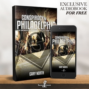 Conspiracy in Philadelphia – Reconstructionist Radio (Audiobook) by Gary North