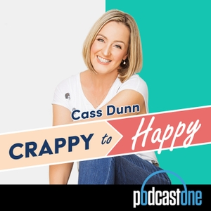 Crappy to Happy by PodcastOne Australia