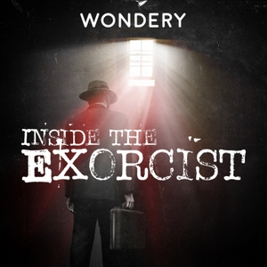 Inside The Exorcist by Wondery