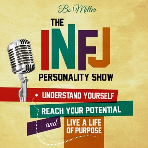The INFJ Personality Show by Bo Miller