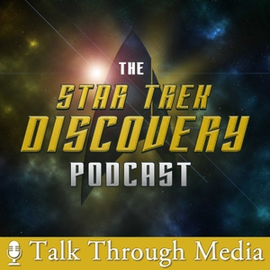 Star Trek Discovery Podcast, featuring Picard and Lower Decks by Brian Meloche & Ruthie Rink