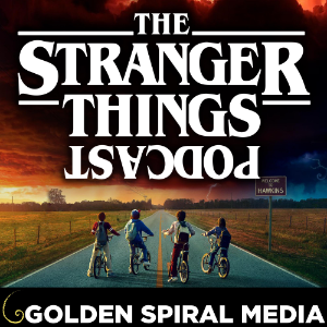 The Stranger Things Podcast by Addi & Darrell Darnell