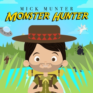 Mick Munter Monster Hunter by Mick Munter / Wondery