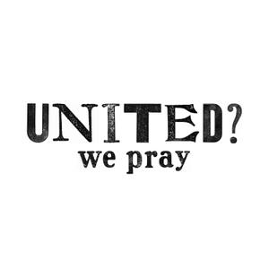 United? We Pray by United? We Pray