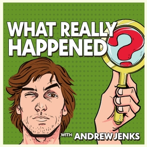 What Really Happened? by Andrew Jenks Entertainment, Inc. and Seven Bucks Productions