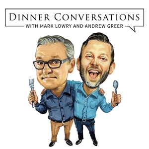 Dinner Conversations with Mark Lowry and Andrew Greer by Mark Lowry & Andrew Greer