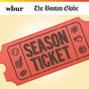 Season Ticket by WBUR, Chris Gasper, and The Boston Globe