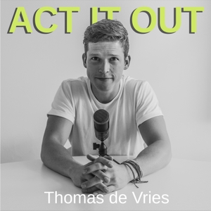 ACT IT OUT by Thomas de Vries