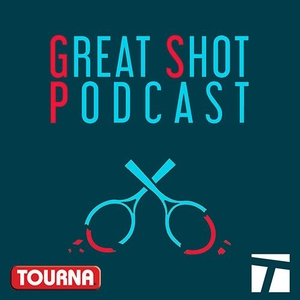Great Shot Podcast by Cracked Racquets/Tennis Channel Podcast Network