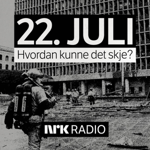 22. JULI - Hvordan kunne det skje? by NRK