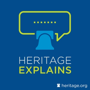 Heritage Explains by The Heritage Foundation