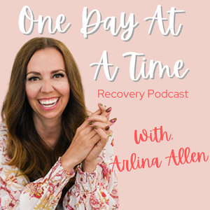 The One Day At A Time Podcast by Arlina Allen