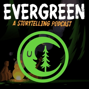 Evergreen: A Storytelling Podcast by Mitchell Walther & Caleb Prewitt