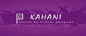 Kahani by Prachi Gangwal