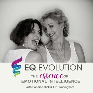 EQ Evolution: Living Emotional Intelligence that impacts self-awareness, purpose, empathy, leadership, parenting, resilience and more. by Candice Dick & Liz Cunningham