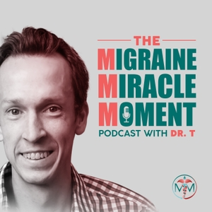 The Migraine Miracle Moment by Josh Turknett, MD