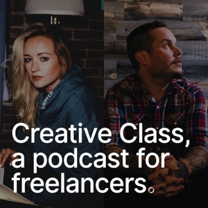 Creative Class, a podcast for freelancers by Kaleigh Moore & Paul Jarvis