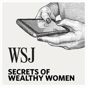 WSJ Secrets of Wealthy Women by Veronica Dagher, The Wall Street Journal