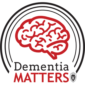 Dementia Matters by Wisconsin Alzheimer's Disease Research Center