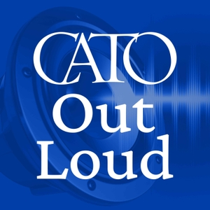 Cato Out Loud by Cato Institute