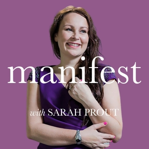 Journey to Manifesting with Sarah Prout by Soul Space Media