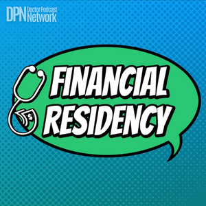 Financial Residency with Ryan Inman by Doctor Podcast Network