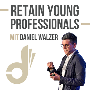 Retain Young Professionals Podcast by Daniel Walzer