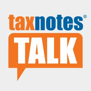 Tax Notes Talk by Tax Notes