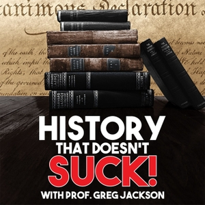 History That Doesn't Suck by Prof. Greg Jackson