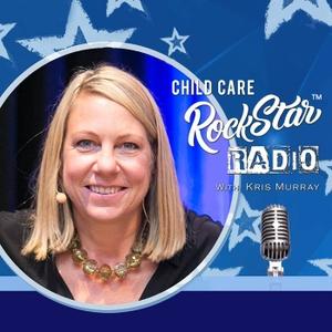 Child Care Rockstar Radio by Kris Murray