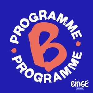 Programme B by Binge Audio