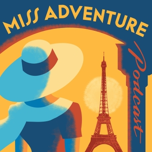 Miss Adventure Podcast by Chandler O'Leary and Mary Holste