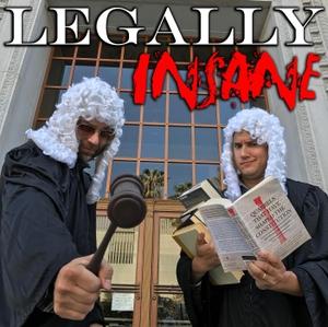 Legally Insane - The Law is Funny by Cascade Media - Matt Ritter & Tony Sam