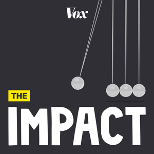 The Impact by Vox