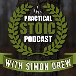 The Practical Stoic Podcast with Simon Drew by Simon Drew