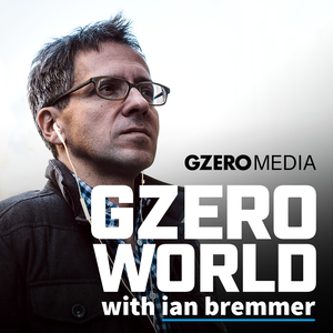 GZero World with Ian Bremmer by Ian Bremmer