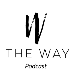 The Way Podcast by The Way Podcast