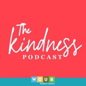 The Kindness Podcast by WOUB Public Media