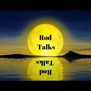 Rod Talks by Rod Lyman