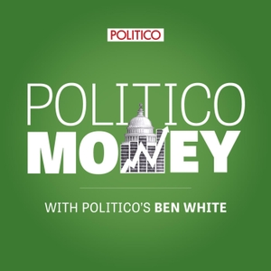 POLITICO Money by POLITICO Money