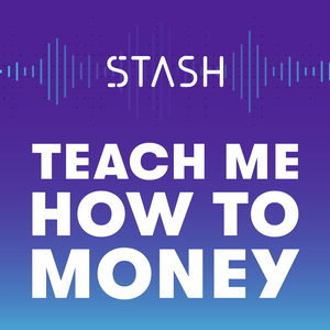 Teach Me How to Money by Stash