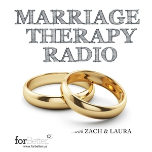 Marriage Therapy Radio by Zach Brittle and Laura Heck at forBetter